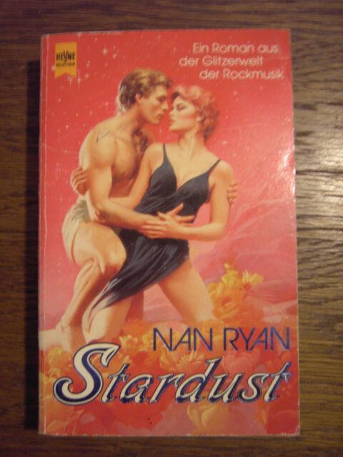 Stardust von Nan Ryan,Roman aus der Glitzerwelt der Rockmusik v.1991