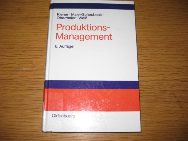 Kiener / Maier-Scheubeck : Produktions-Management , 8. Aufl. 2006