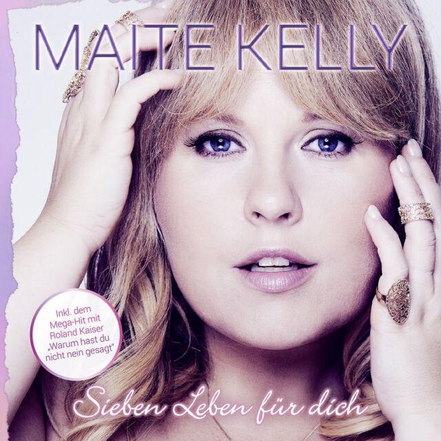 MAITE KELLY - SIEBEN LEBEN FÜR DICH  CD 2016 NEU warum hast du nicht nein gesagt