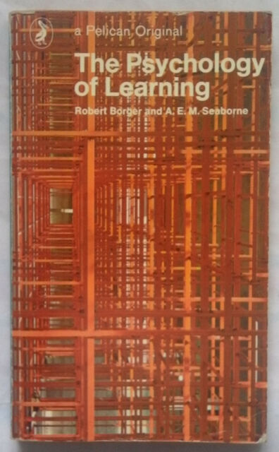 THE PSYCHOLOGY OF LEARNING by Robert Borger & A E M Seaborne (Pelican Pb 1971)