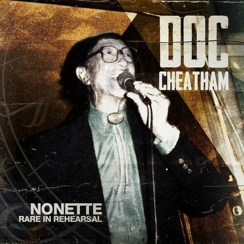 Doc Cheatham - Nonette Rare in Rehearsal [New CD]