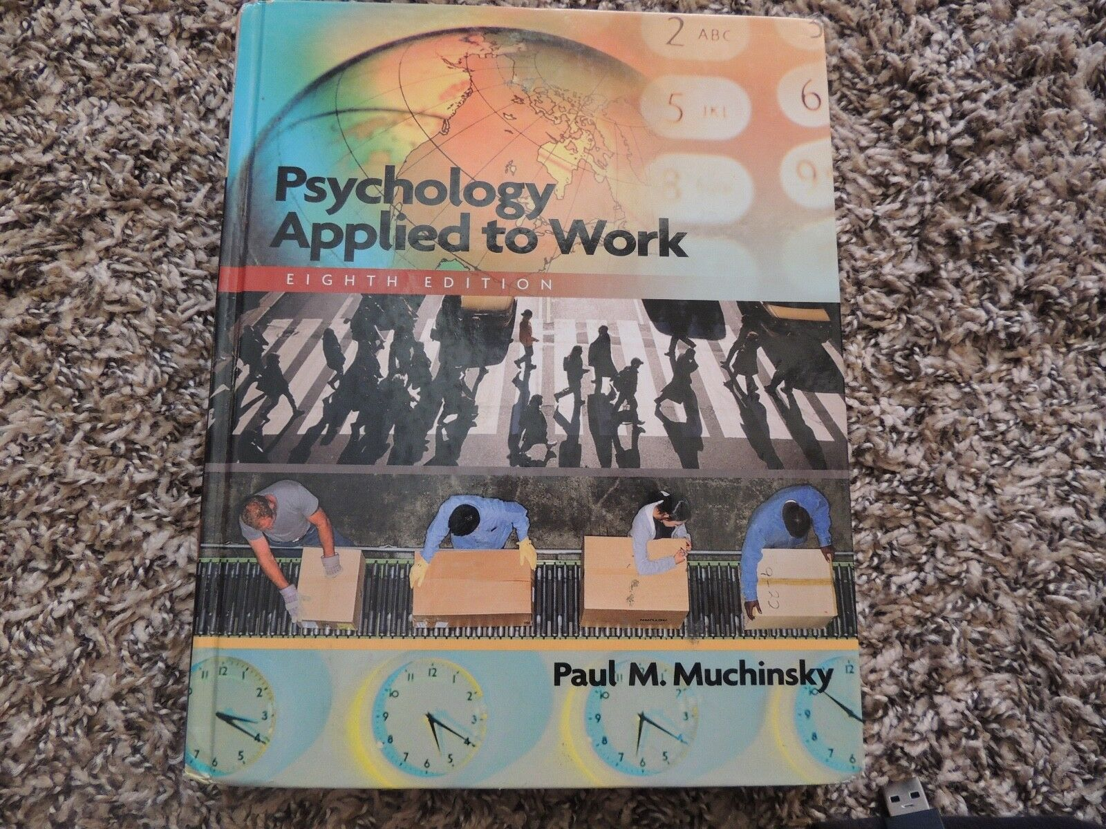 Study Guide for Muchinskys Psychology Applied to Work, 8th