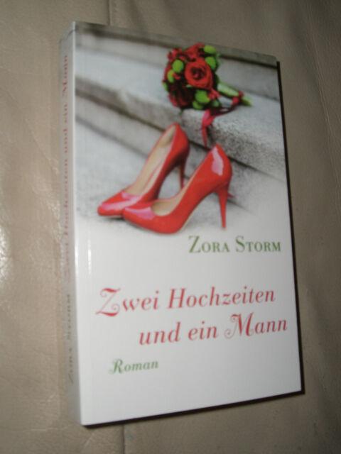 Zora Storm: Zwei Hochzeiten und ein Mann