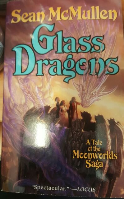Glass Dragons by Sean McMullen (Paperback, 2005) Moonworld Saga 0765347083
