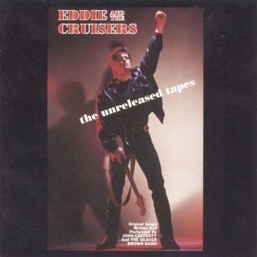 John Cafferty, Eddie - Eddie & the Cruisers: The Unreleased Tapes [New CD]