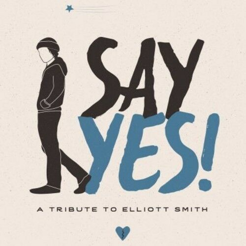 Various Artists - Say Yes!: A Tribute To Elliott Smith / Various [New CD]