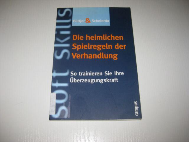 Die heimlichen Spielregeln der Verhandlung von Christian Püttjer, Uwe Schnierda