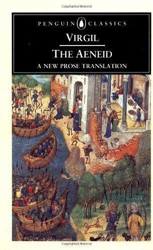 The Aeneid: A New Prose Translation (Classics),Virgil, David West
