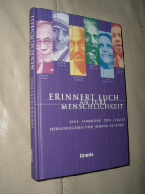 Johann Benedikt (Hrsg.): Erinnert euch an eure Menschlichkeit (Gebunden)
