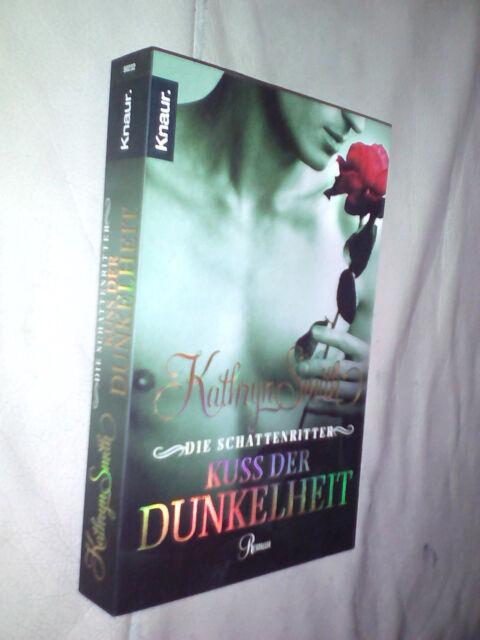 Kathryn Smith: Die Schattenritter - Kuss der Dunkelheit