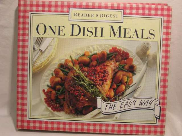 One Dish Meals the Easy Way: Well Over 350 Original and Tested Recipes for One-d