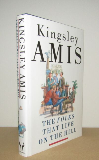 Kingsley Amis - The Folks That Live On The Hill - 1st/1st