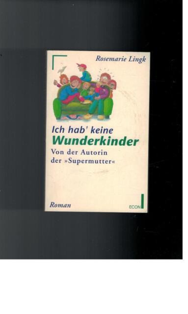 Rosemarie Lingk - Ich hab´keine Wunderkinder - 1993