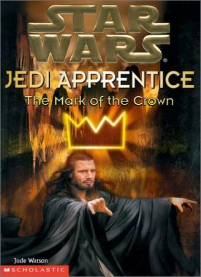"The Mark of the Crown (""Star Wars"" Jedi Apprentice),Jude Watson"