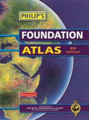 Philip's Foundation Atlas (Philip's Atlases),Royal Geographica ,.9780435350178
