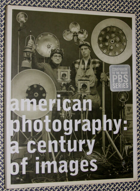 American Photography A Century Of Images By Vicki Goldberg And