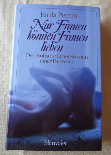Nur Frauen können Frauen lieben v. ELULA PERRIN - Erotik - 1979 - Blanvalet