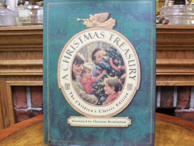 A Christmas Treasury : The Children's Classic Edition with Dust Jacket