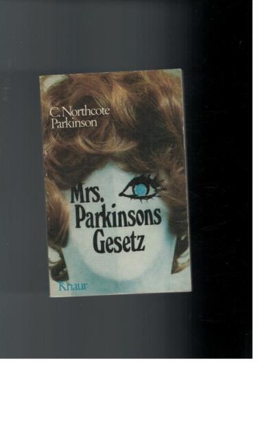 C. Northcote Parkinson - Mrs. Parkinsons Gesetz - 1976