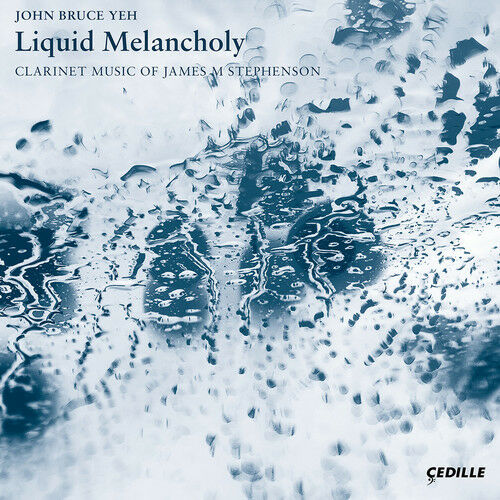 Liquid Melancholy / Clarinet Music of James [New CD]