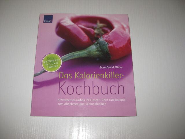 Das Kalorienkiller-Kochbuch von Sven-David Müller (2008, Taschenbuch)