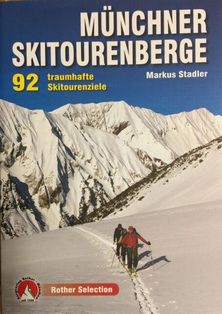 Münchner Skitourenberge - 92 traumhafte Skitourenziele (Markus Stadler)