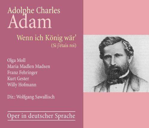 ██ OPER ║ Adolphe Adam (*1803) ║ SI J'ETAIS ROI ║ Wolfgang Sawallisch ║ 2CD