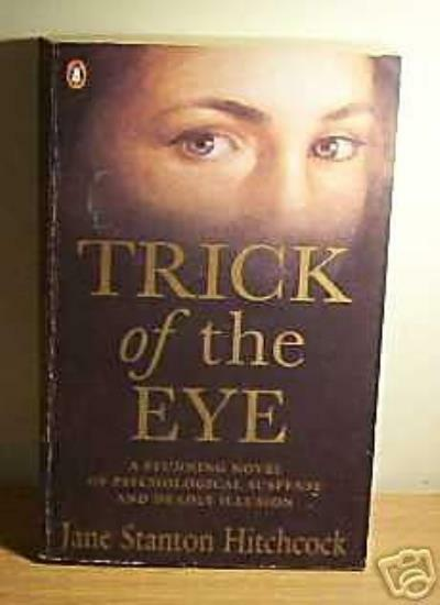 The Trick of the Eye By  Jane Stanton Hitchc*ck
