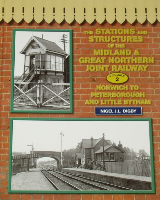 MIDLAND GREAT NORTHERN STATIONS Norwich to Peterborough NEW Buildings Loco Sheds