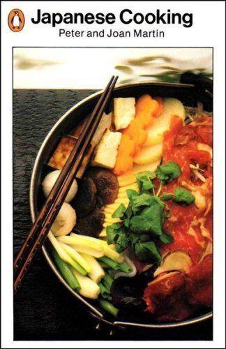 Japanese Cooking (A Penguin handbook),Peter Martin, Joan Martin, Clifton Karhu