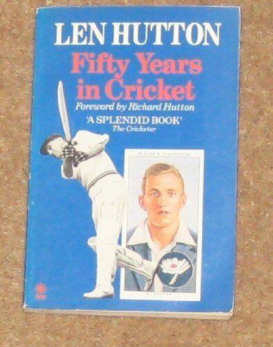 Fifty Years in Cricket,Sir Leonard Hutton