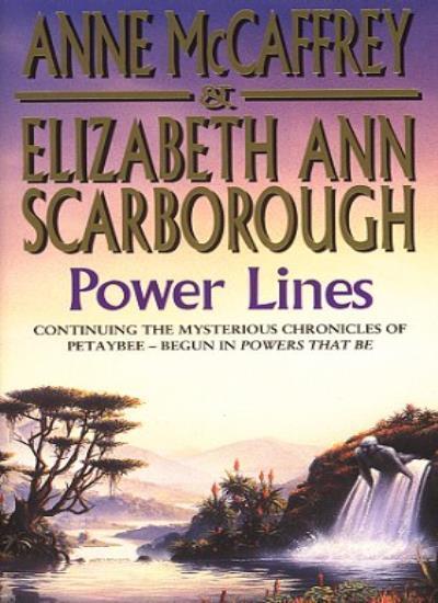 Power Lines (The Petaybee Trilogy),Anne McCaffrey, Elizabeth Ann Scarborough