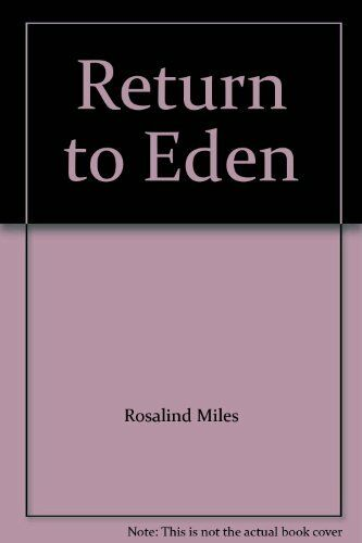 Return to Eden,Rosalind Miles