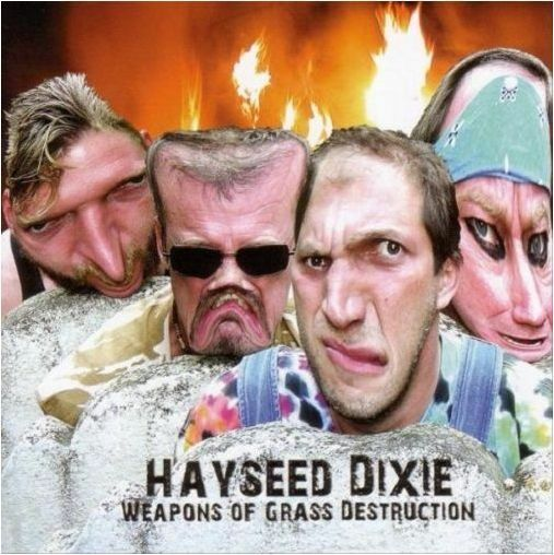HAYSEED DIXIE - Weapons Of Grass Destruction CD