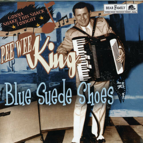 Pee Wee King - Blue Suede Shoes-Gonna Shake This Shack Tonight [New CD]