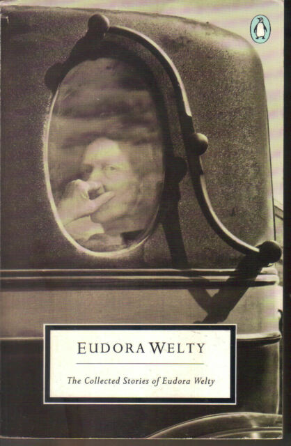 EUDORA WELTY - The Collected Stories Of EUDORA WELTY P/B