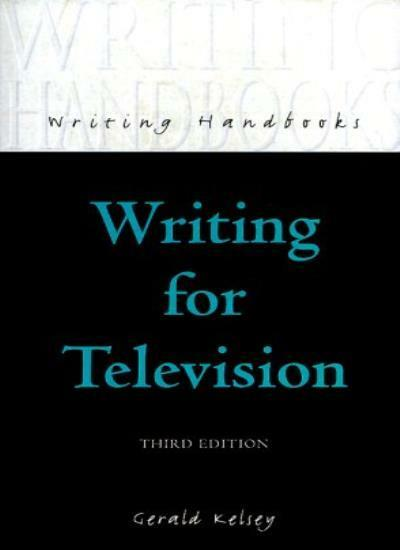 Writing for Television (Writing Handbooks),Gerald Kelsey