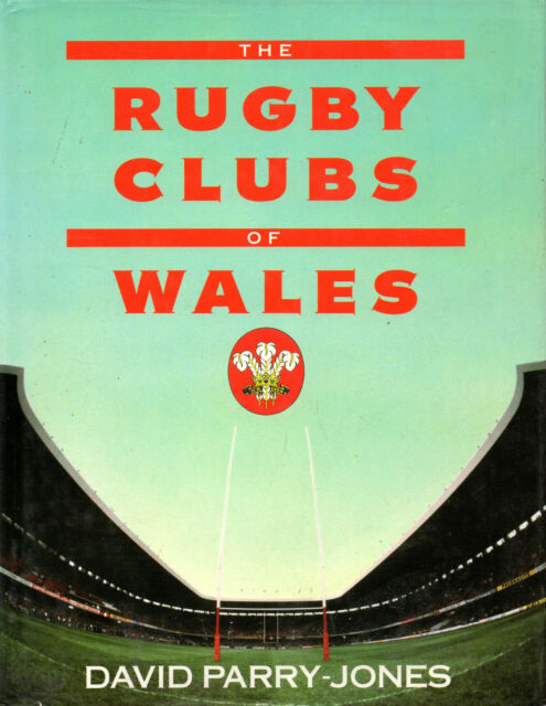 The Rugby Clubs of Wales by David Parry-Jones (Hardback, 1989)