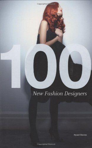 100 New Fashion Designers By Hywel Davies. 9781856695718