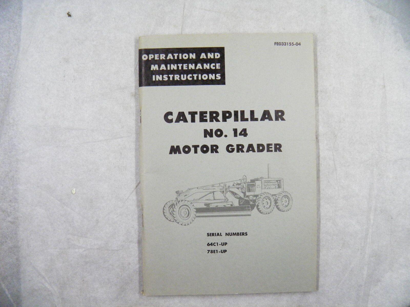 caterpillar no 14 grader operation maintenance manual 64c 78e ebay rh ebay com John Deere Motor Grader Ford Motor Grader