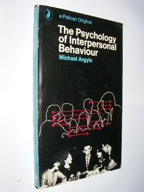 The Psychology of Interpersonal Behaviour by Michael Argyle PB 1971           AE