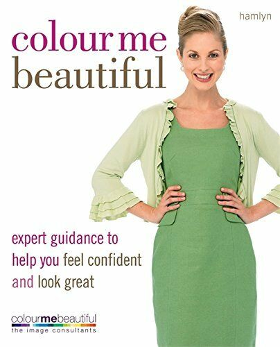 Colour Me Beautiful: Expert guidance to help you f... by Henshaw, Pat 0600620808