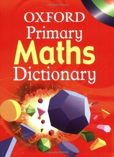 OXFORD PRIMARY MATHS DICTIONARY,Hachette Children's Books