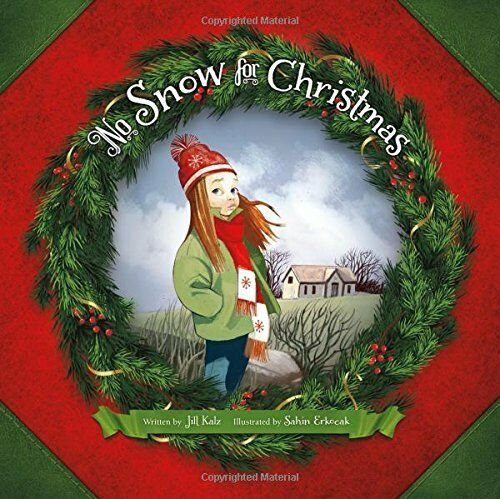 No Snow for Christmas (Pfeffernut County) -  Jill Kalz - NEW - HARDBACK