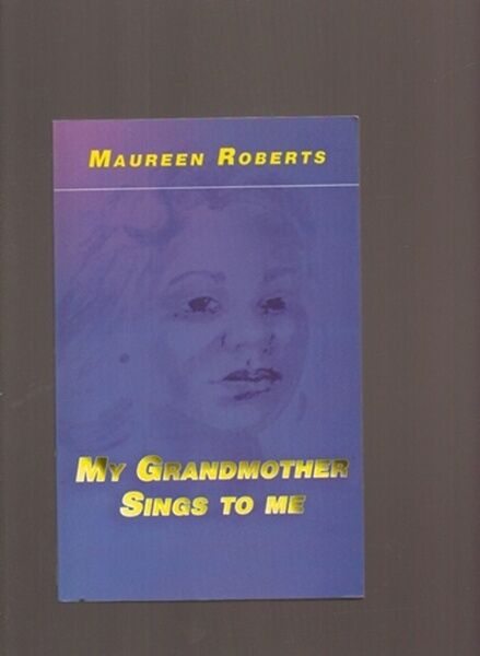 Roberts, Maureen; My Grandmother Sings to Me