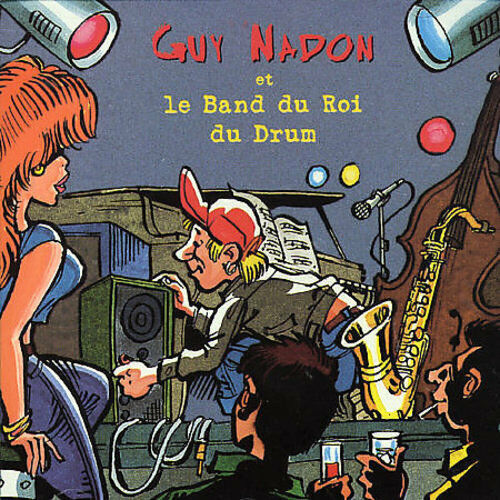 GUY NADON - LE BAND DU ROI DU DRUM NEW CD