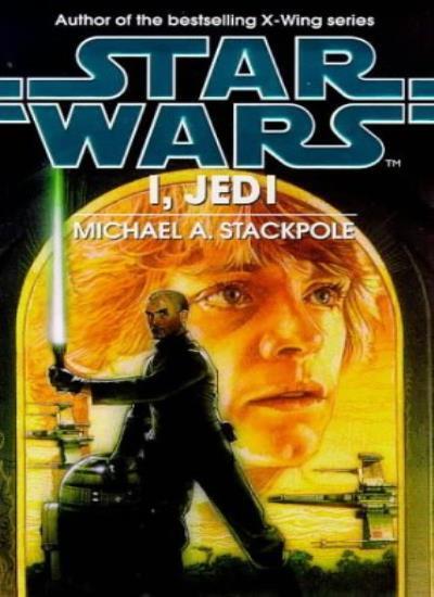 Star Wars: I, Jedi,Michael A. Stackpole