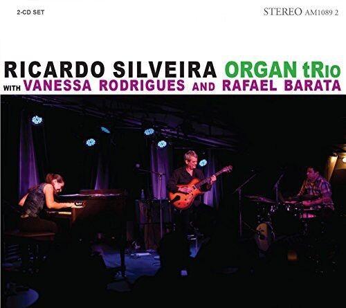 Ricardo Silveira - Ricardo Silveira Organ Trio [New CD]