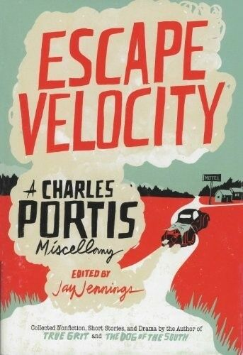 Escape Velocity - New Book Charles Portis