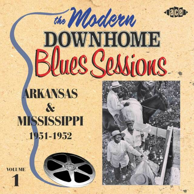 The Modern Down Home Blues Sessions: Arkansas & Mississippi Vol 1 (CDCHD 876)